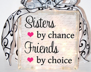 Sisters by Chance, Friends by Choic e Decorative Glass Block ...
