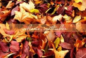 Welcome September autumn