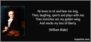He loves to sit and hear me sing, Then, laughing, sports and plays ...
