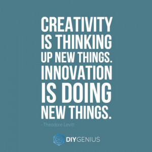 ... is thinking up new things. Innovation is doing new things. #quote