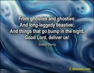 ... That Go Bump In The Night,Good Lord,Deliver Us! ~ Halloween Quote