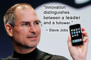 """... distinguishes between a leader and a follower."""" ~ Steve Jobs"""