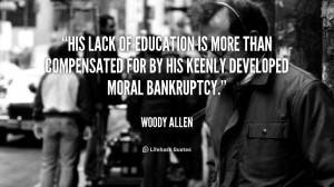His lack of education is more than compensated for by his keenly ...