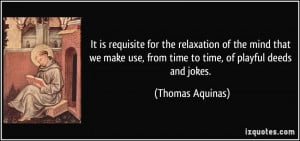 It is requisite for the relaxation of the mind that we make use, from ...