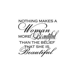 "Beauty Quote 5: ""Nothing makes a woman more beautiful than the ..."