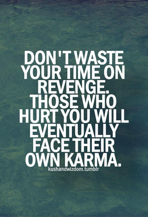 Quotes About Karma And Revenge