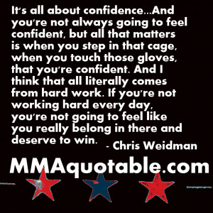 Here are some great quotes from Long Island native Chris Weidman: