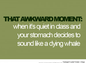 That Awkward Moment When ...
