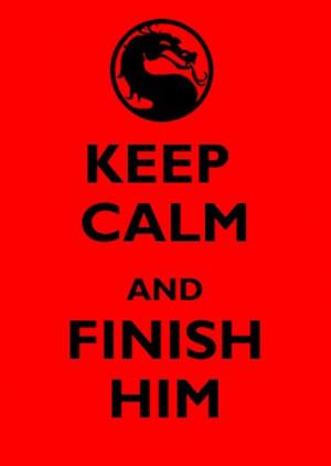 mortal-kombat-keep-calm-finish-him