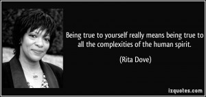 Being true to yourself really means being true to all the complexities ...