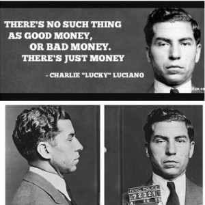Lucky Luciano Quotes Lucky luciano. lucky luciano's view of finance ...