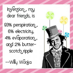 best-willy-wonka-quotes-invention-my-dear-friend-is