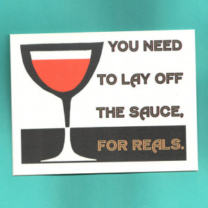 Lay Off The Sauce Funny Intervention Card Blank Greeting