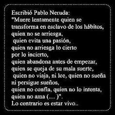 Escribió Pablo Neruda... More