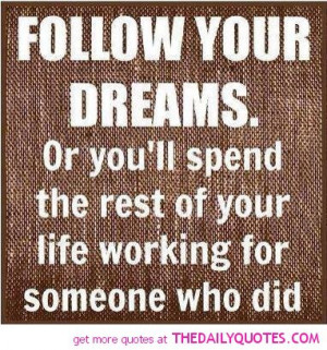 follow-your-dreams-quote-picture-great-sayings-pics-awesome-quotes.jpg