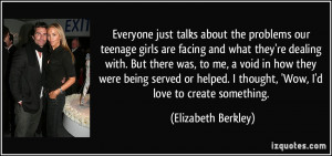 Everyone just talks about the problems our teenage girls are facing ...