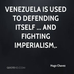 great hugo chavez quotes