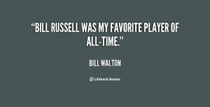 quote-Bill-Walton-bill-russell-was-my-favorite-player-of-35866.png