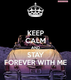 Stay forever with me