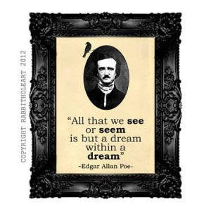 Printable EDGAR ALLAN POE Quote All that we see or seem is but a dream ...