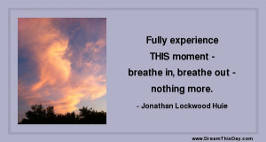 breathe quotes and sayings quotes about breathe by jonathan lockwood ...