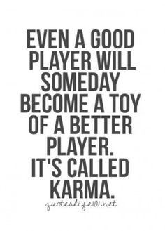 player quotes buscar con google more life quotes karma bitchy girls ...