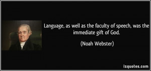 Language, as well as the faculty of speech, was the immediate gift of ...