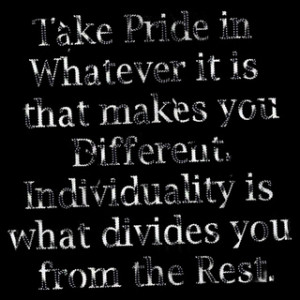 Individuality is Your Truth, Seek It!-- Self-Quote