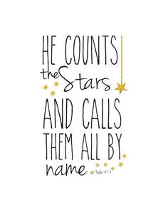 Psalm 147:4 FREE printable. (There are lots of great free printables ...