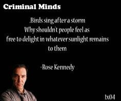 ... whatever sunlight remains to them-- Rose Kennedy said by Jason Gideon