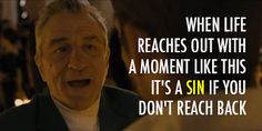 ... Playbook! Love this movie!! Robert De Niro Quotes ... | Quintessence