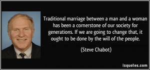 Traditional marriage between a man and a woman has been a cornerstone ...