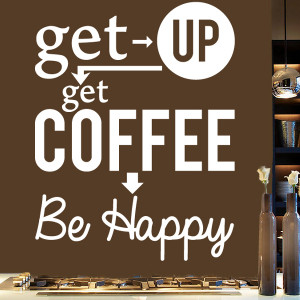 ... All Wall Stickers / Get Up, Get Coffee, Be Happy Wall Sticker Quote