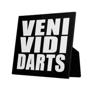 Funny Darts Players Quotes Jokes : Veni Vidi Darts Photo Plaque