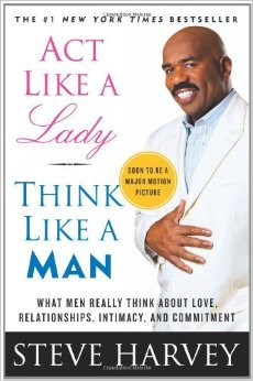act like a lady think like a man what men really think about love ...