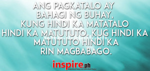 Ang pagkatalo ay bahagi ng buhay, kung hindi ka matatalo hindi ka ...
