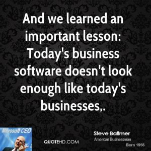 And we learned an important lesson: Today's business software doesn't ...