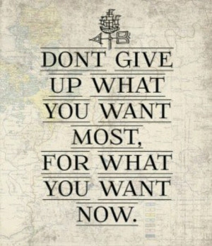 Delayed gratification ... wait for what you want most, not just what ...