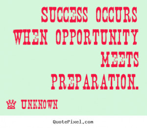 Diy picture quotes about success - Success occurs when opportunity ...