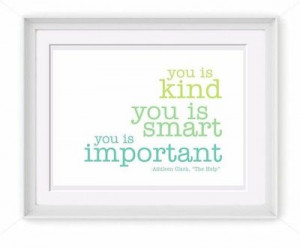 Printable You Is Kind Quote from The Help