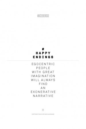 Egocentric people with great imagination will always find an ...