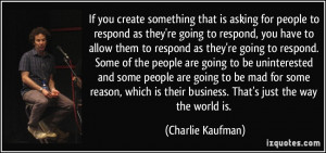 If you create something that is asking for people to respond as they ...