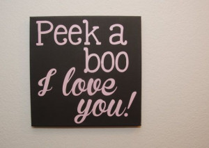 Peek a boo I love you Custom canvas quote by NicolettesCreations, $27 ...