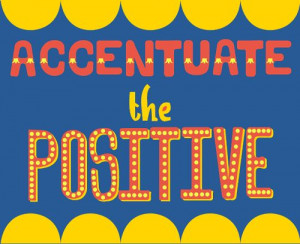accentuate the positive #quote