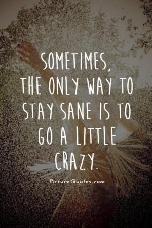 Crazy Quotes Insane Quotes Wild Quotes