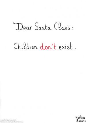 Dear Santa / Matthieu Barrere ...kind of like.. God doesn't believe in ...
