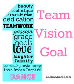 One Team, One Vision, One Goal - The New Dance Year danc team ...