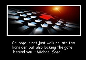 Courage-Quotes-Courage-Is-Not-Just-Walking.jpg