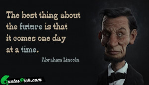 The Best Thing About by abraham-lincoln Picture Quotes