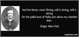And the Raven, never flitting, still is sitting, still is sitting On ...
